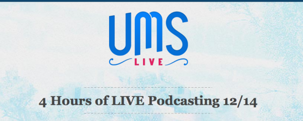 UMS Live - 4 Hours of Live Podcasting