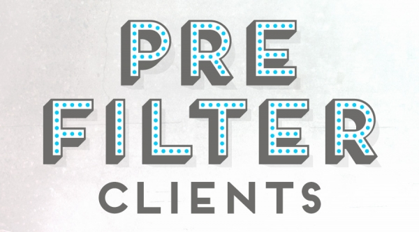 Pre-Filter Clients