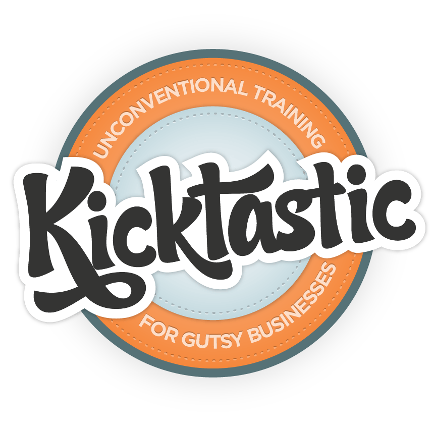 Kicktastic - Unconventional Training for Gutsy Businesses
