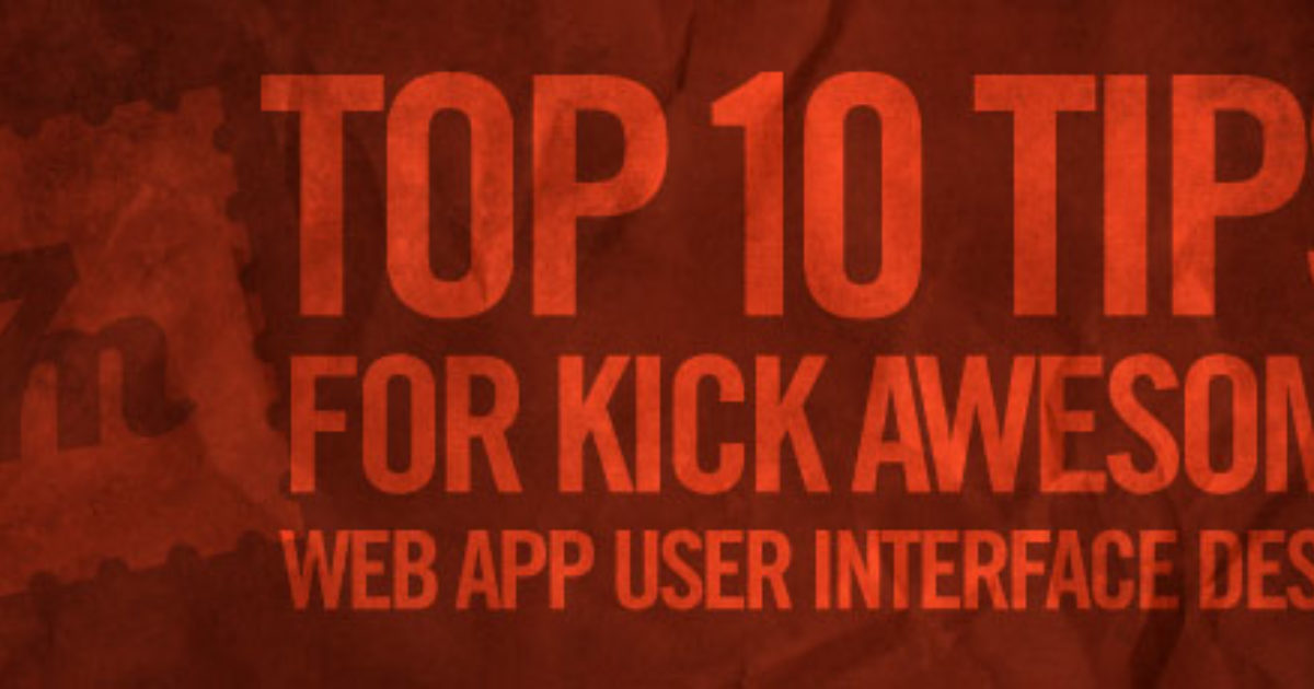 Top 10 Tips For Kick Awesome Web Application User Interface Design Blog Fortyseven Media